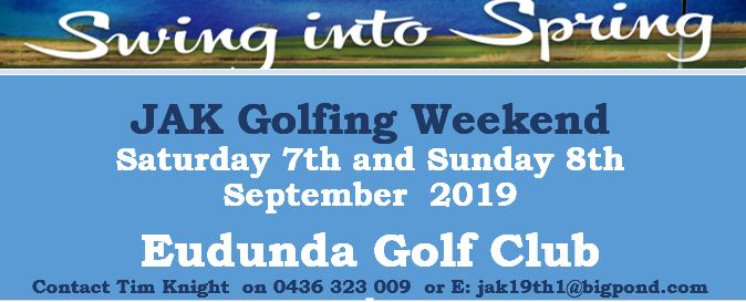 JAK Golfing Weekend - Swing Into Spring at the Eudunda Golf Club 7th & 8th Sept 2019